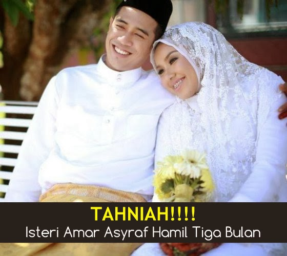 Isteri Amar Asyraf Hamil Tiga Bulan