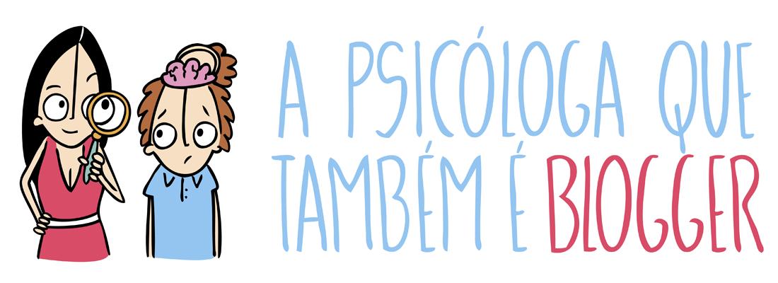 A Psicóloga que também é Blogger