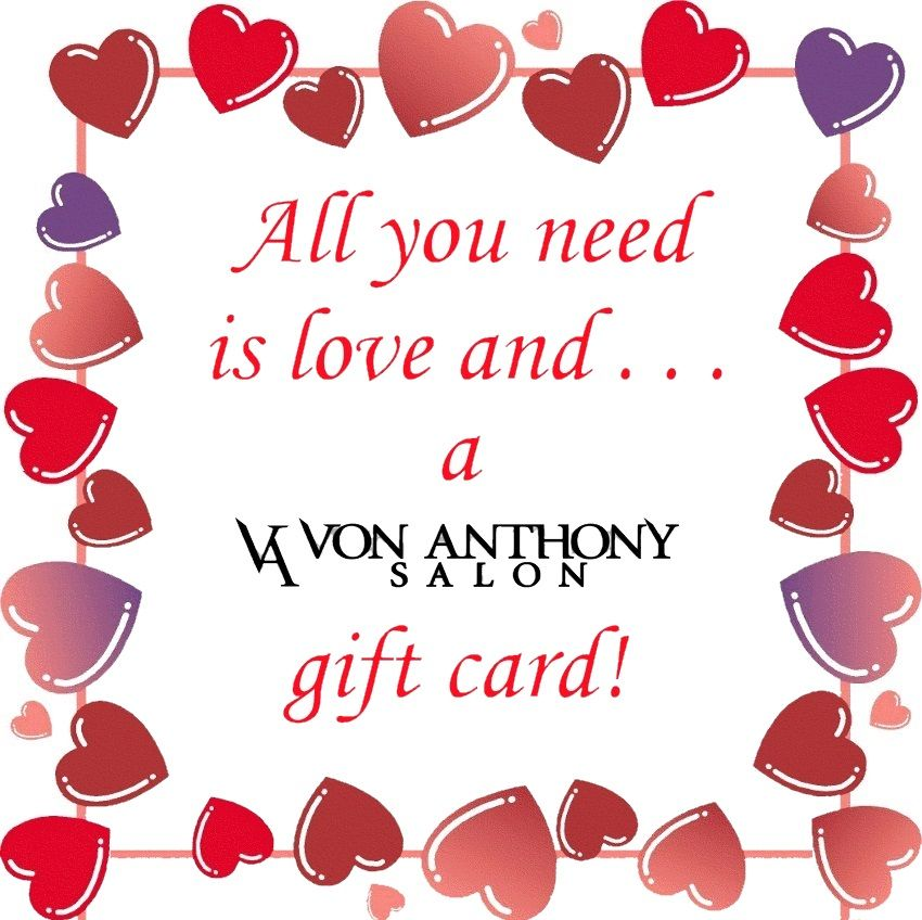 Von Anthony Salon Von Anthony Salon Gift Cards For Valentine S Day
