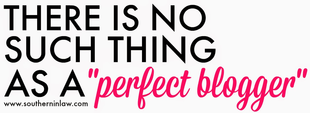There's No Such Thing as a Perfect Blogger