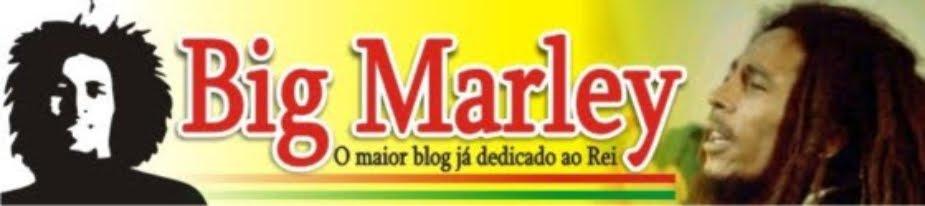 BIG MARLEY