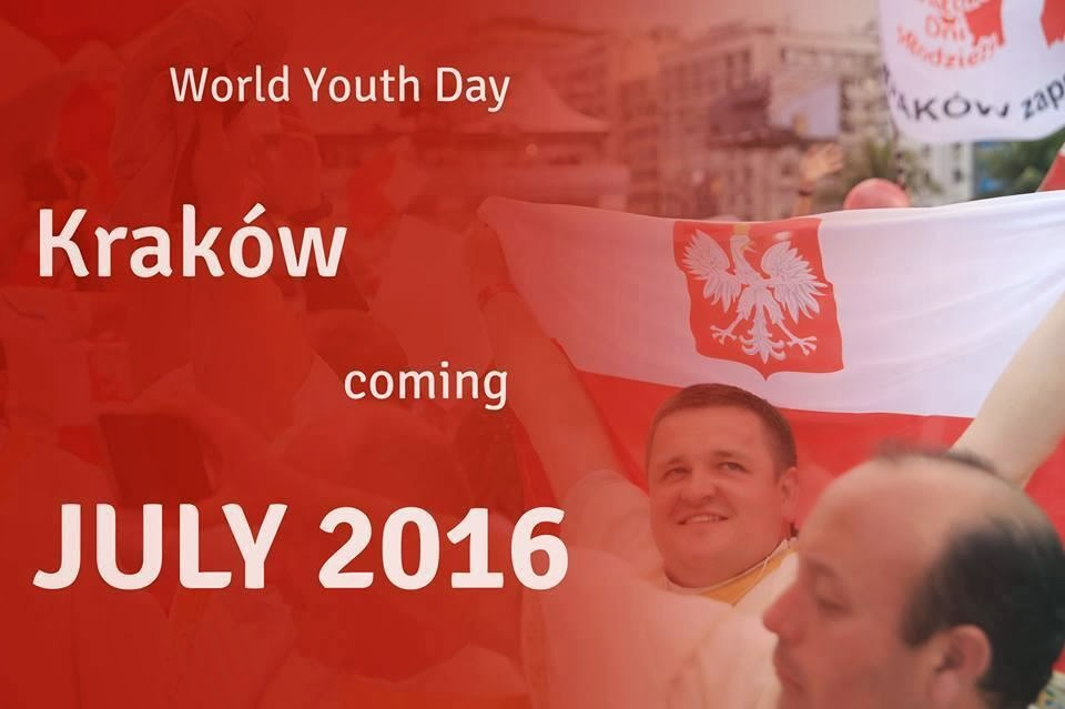 Next World Youth Day in Poland--KRAKOW 2016!!