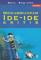 toko buku rahma: buku MENUMBUHKAN IDE-IDE KRITIS, pengarang heru nugroho, penerbit pustaka pelajar