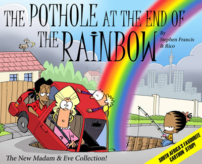 The Pothole at the end of the Rainbow by Stephen Francis and Rico