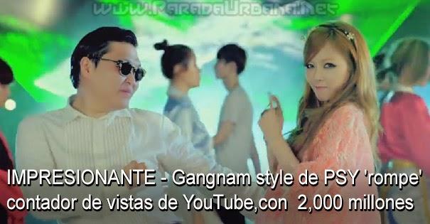 IMPRESIONANTE - Gangnam style de PSY 'rompe' el contador de vistas de YouTube