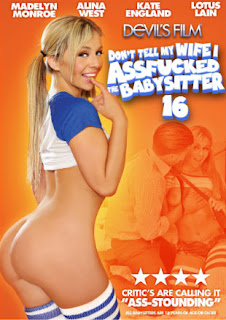 Don't Tell My Wife I Assfucked The Babysitter 16 (2015)