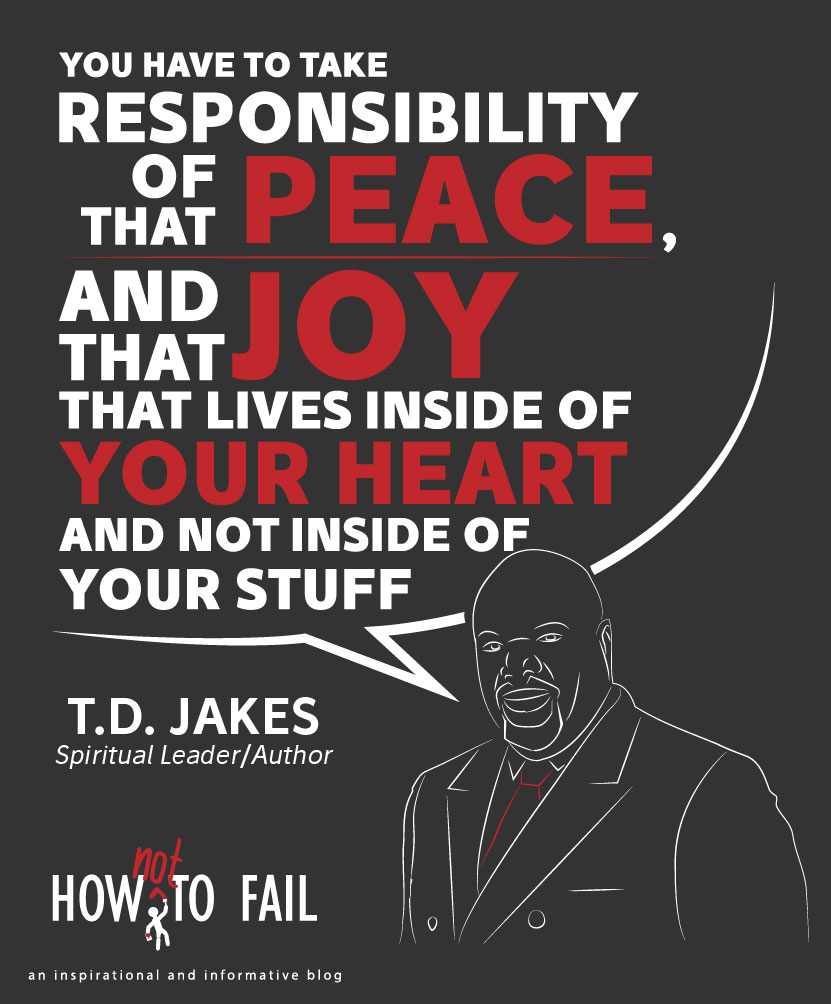 Td Jakes Quotes On Life How Not To Fail Quote Of The Day Tdjakes On Happiness