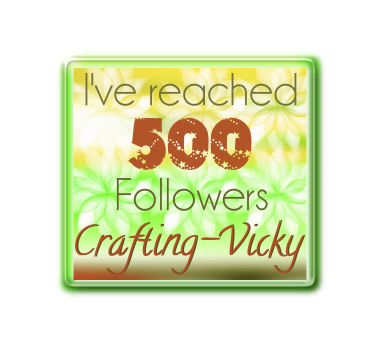 Crafting Vicky's 500 Follower Giveaway
