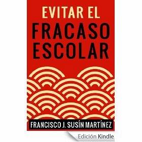 'Evitar el fracaso escolar' Francisco J. Susín Martínez