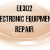 EE302 - ELECTRONIC EQUIPMENT REPAIR