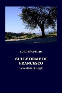 SULLE ORME DI FRANCESCO