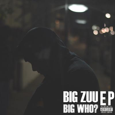 Big Zuu - Big Who?
