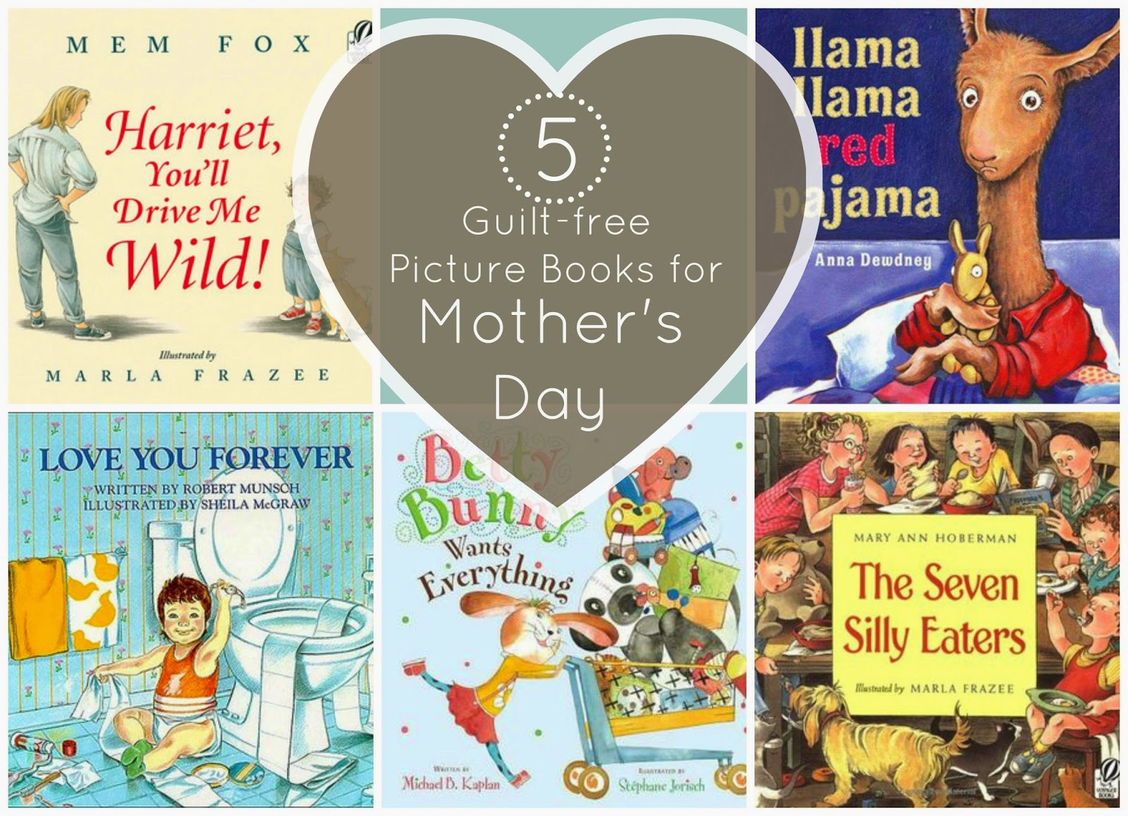 Here are five picture books that won't make you feel guilty about the stress and drama that accompany motherhood.