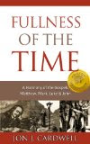 Fullness of the Time: A Harmony of the Gospels