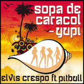 Elvis Crespo - Sopa de Caracol - Yupi (feat. Pitbull)