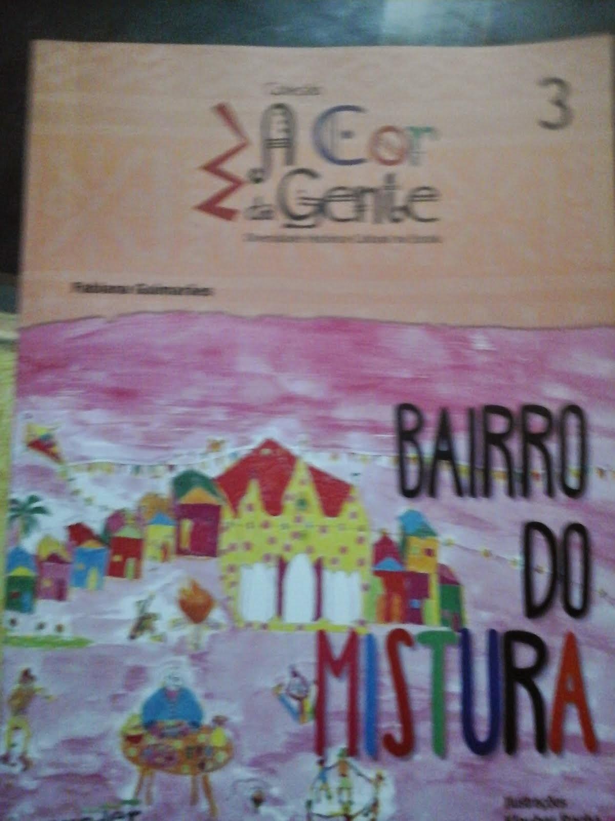 O BAIRRO DO MISTURA