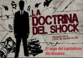 La Doctrina del Shock. Mat Whitecross. Michael Winterbottom. Naomi Klein. Doctor Ojiplatico