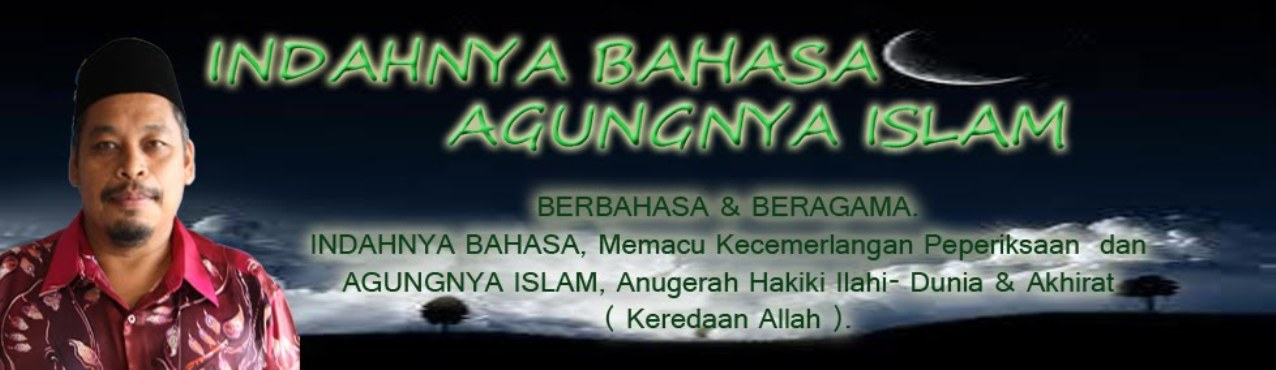INDAHNYA  BAHASA AGUNGNYA ISLAM