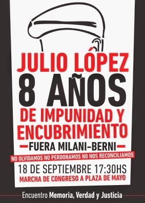 Resulta impostergable, aparición con vida  de Julio Lopez, y castigo a los culpables