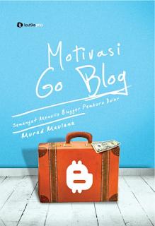 Motivasi Go Blog: Semangat Menulis Blogger Pemburu Dolar.