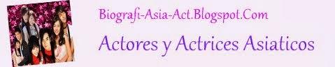 Actores y Actrices Asiaticos Biografí-Asia-Act