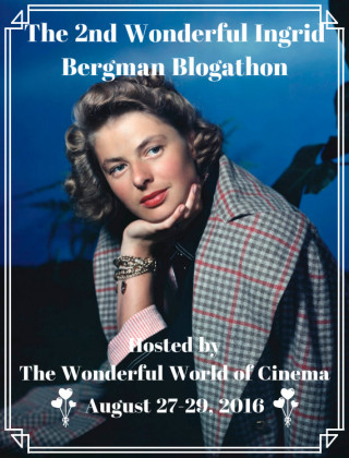 The 2nd Wonderful Ingrid Bergman Blogathon