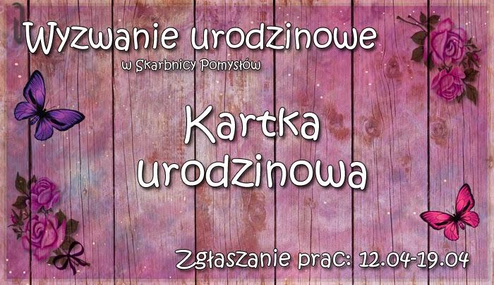 http://skarbnica-pomyslow.blogspot.com/2015/04/wyzwanie-urodzinowe.html