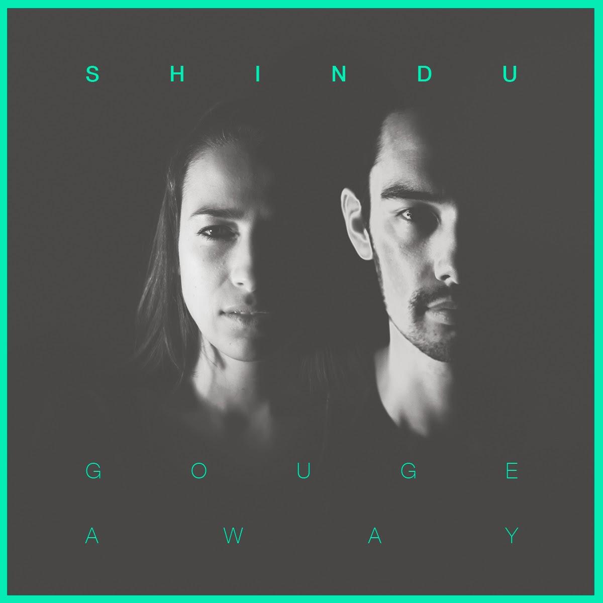 Shindu - Gouge Away