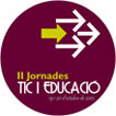 II Jornades TIC i Educació, Universitat de Girona