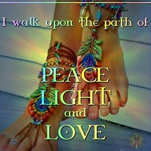 """I walk along the path of peace, light and love."" ~ Unknown; Drawing of sandaled feet."