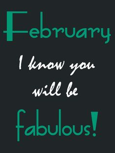 february quotes, february month, february fabulous,