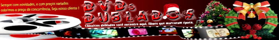 DVDs Dublados - Sempre com o melhor dos filmes clássicos Dublados