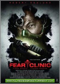 Fear Clinic Torrent Legendado (2015)