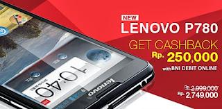 Lenovo P780 Cashback Rp 250.000