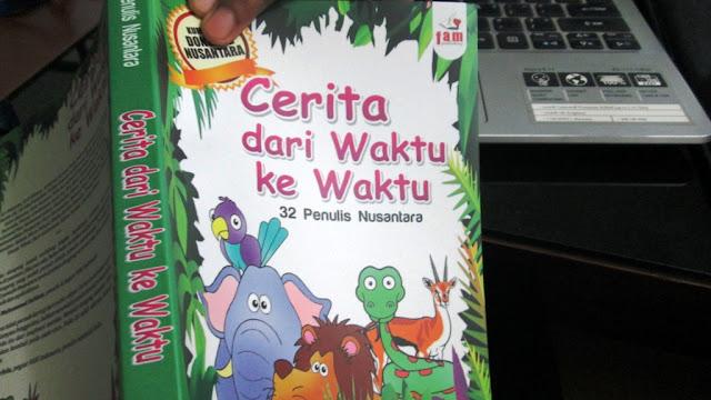 """Buku Cerita Anak """"Cerita dari Waktu ke Waktu"""""""