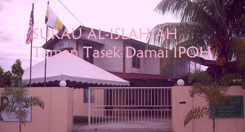 RAUDHAH AL-ISLAHIAH Tmn Tasek Damai IPOH