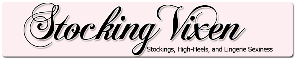 Stocking Vixen | The Stockings Blog with Nylon Stocking Tease Fun