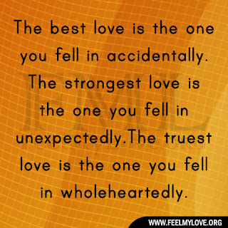 The best love is the one you fell in accidentally