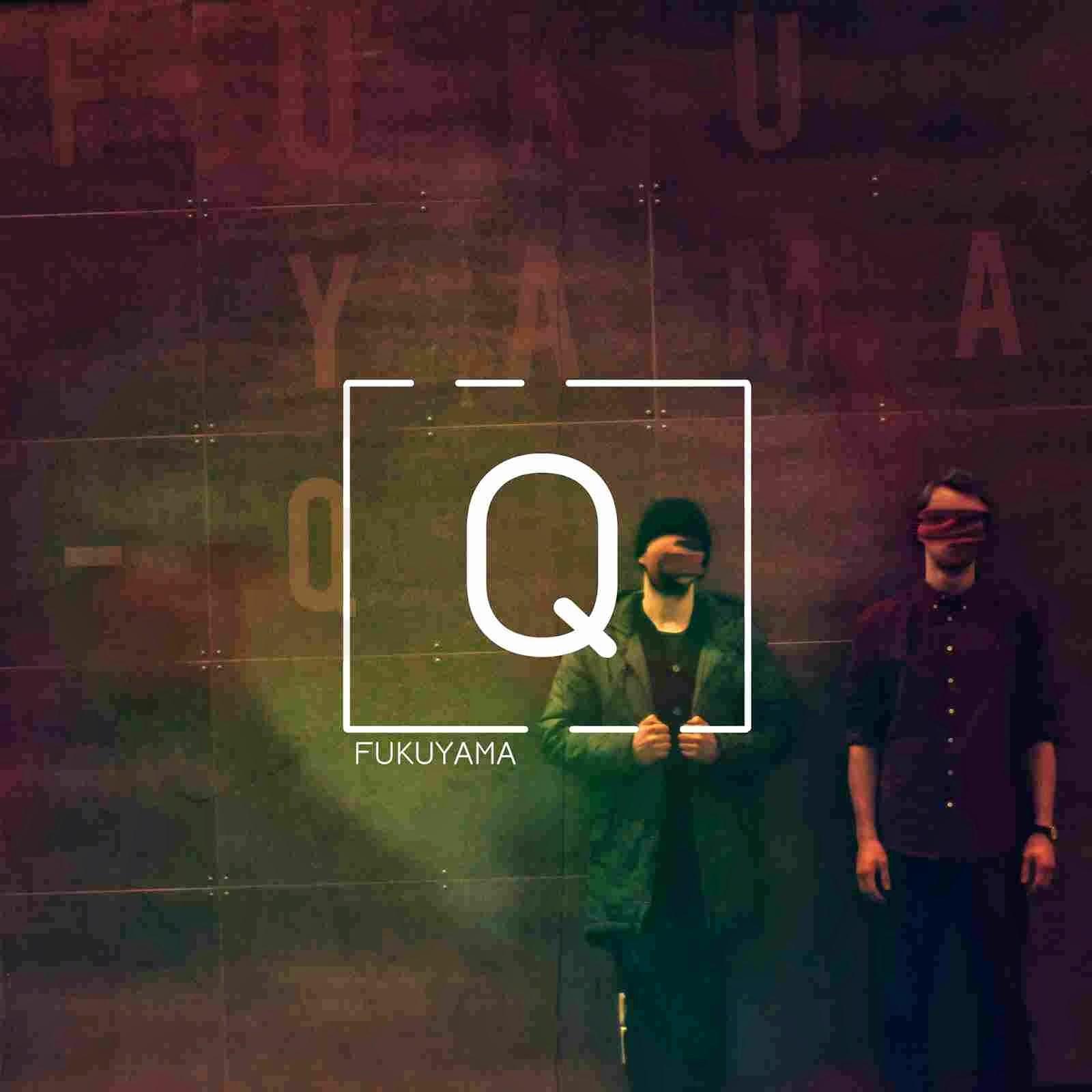 Fukuyama - Q EP