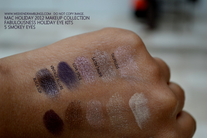 MAC Holiday 2012 Makeup Collection Fabulousness Kits 5 Smokey Eyes Swatches Black Slip Vintage Allure love spice satin taupe taupeless indian beauty blog darker skin