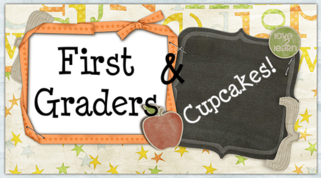First Graders and Cupcakes!