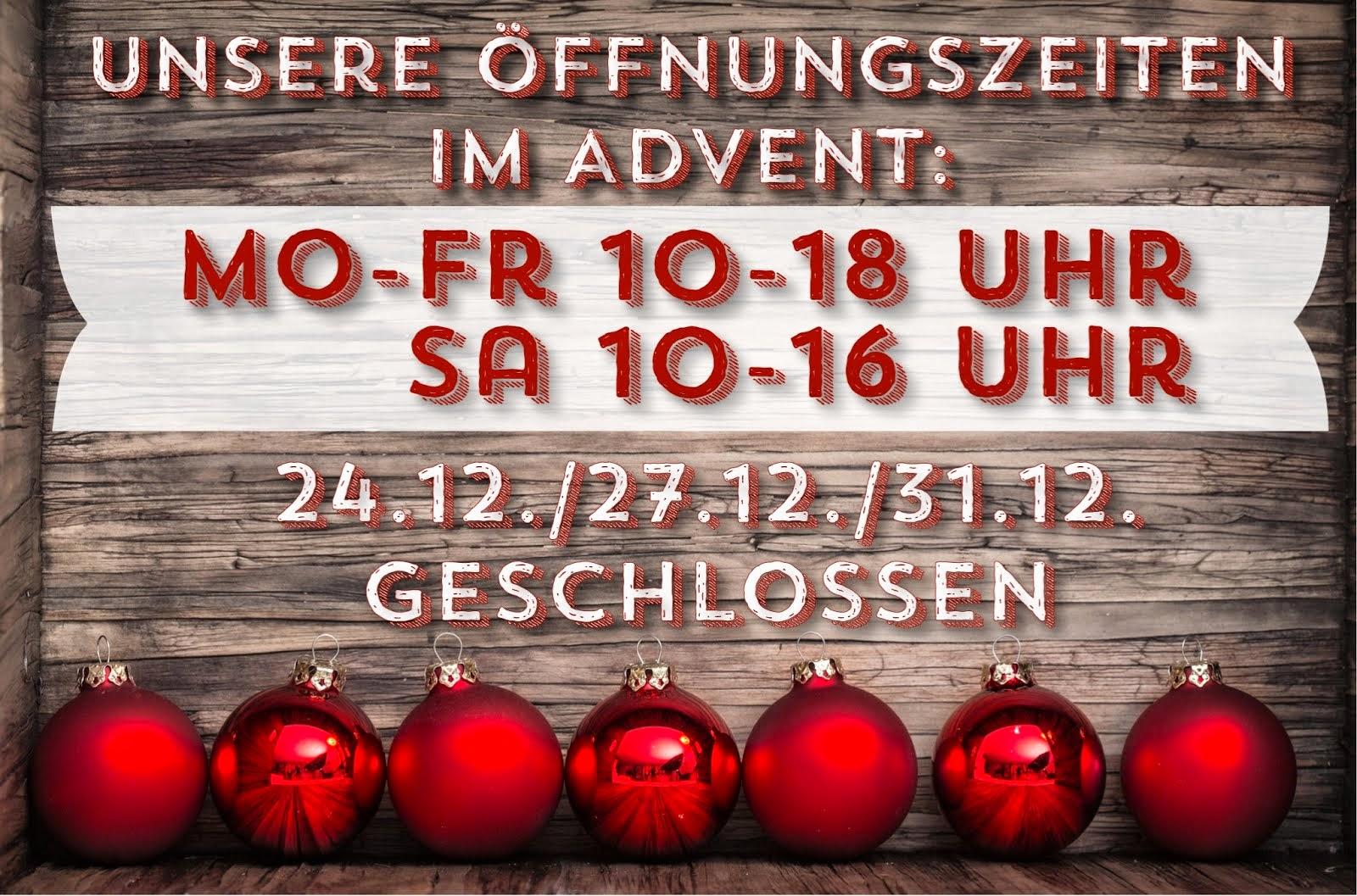 Unsere Öffnungszeiten im Advent: