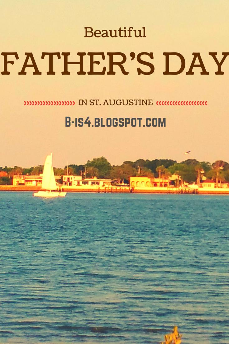 Father's Day Trip to St. Augustine, FL