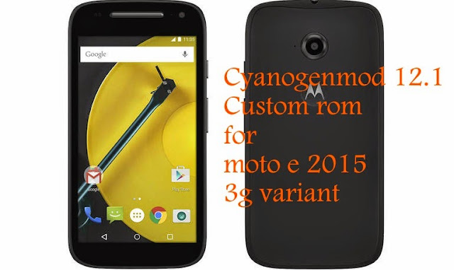 Flash Cyanogenmod 12.1 custom rom on moto e 2015 3g otus
