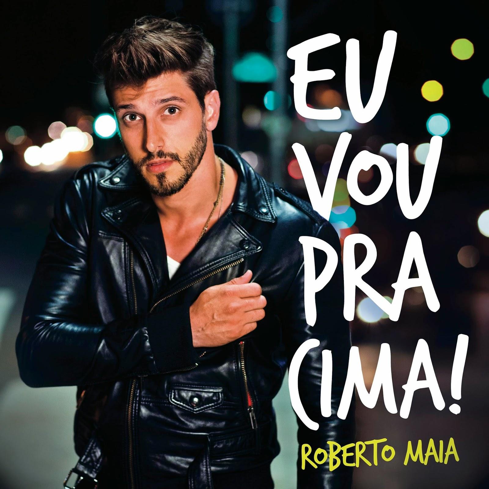 Roberto Maia - EU VOU PRA CIMA (CD Completo 2015)