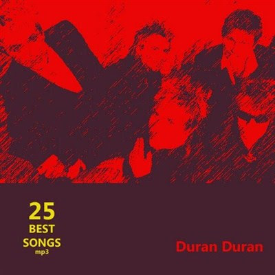 Duran Duran - 25 Best Songs (2012)