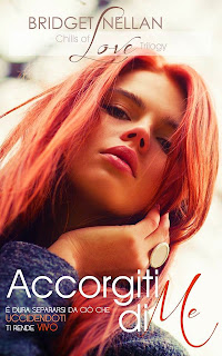 http://www.amazon.it/Accorgiti-di-Me-Bridget-Nellan-ebook/dp/B00N05RDRU/ref=sr_1_1?ie=UTF8&qid=1427634036&sr=8-1&keywords=accorgiti+di+me