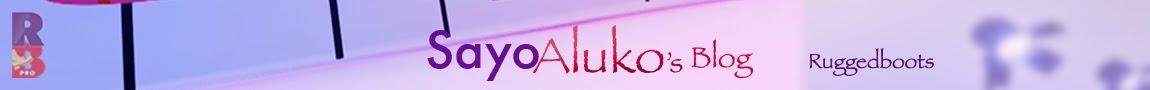 Sayo Aluko's Blog  (Ruggedboots)