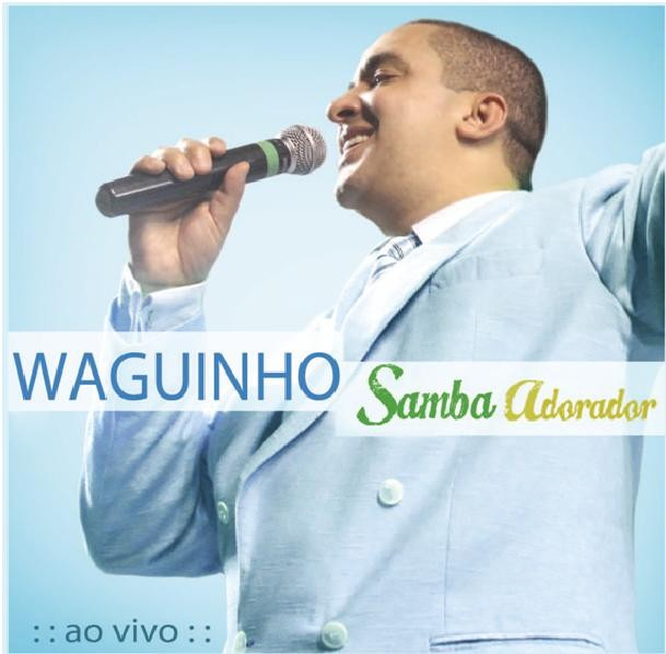 Waguinho – Samba Adorador