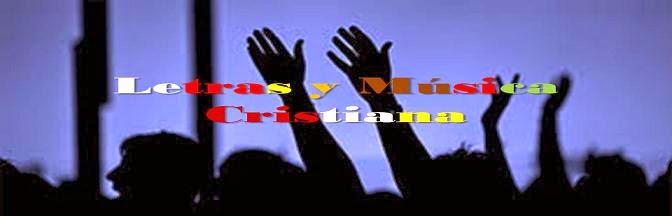 Letras y Música Cristiana